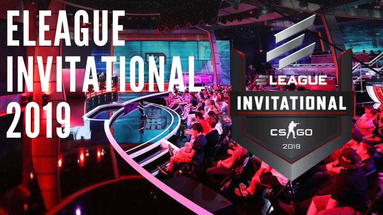 ELEAGUE CS:GO Invitational 2019 Explainer
