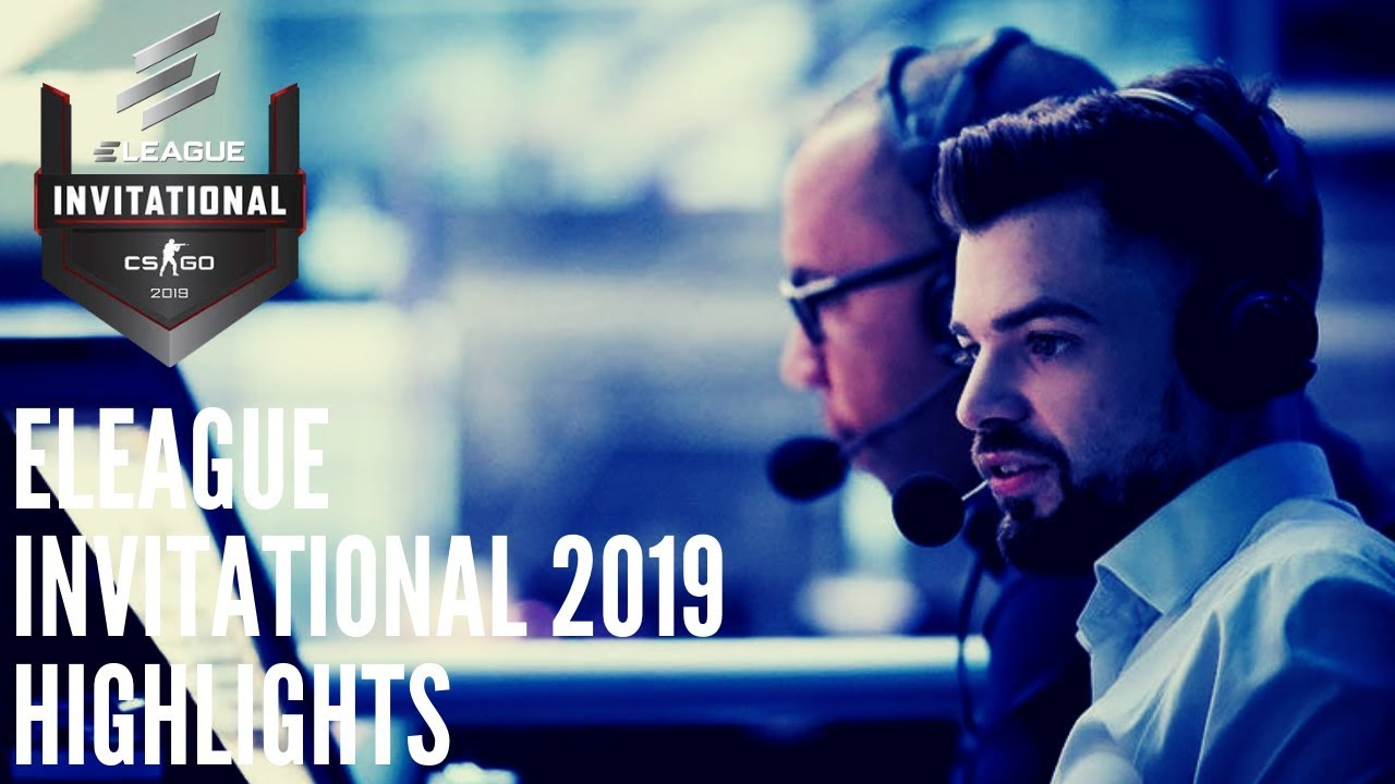 ELEAGUE CS:GO Invitational 2019 Overview