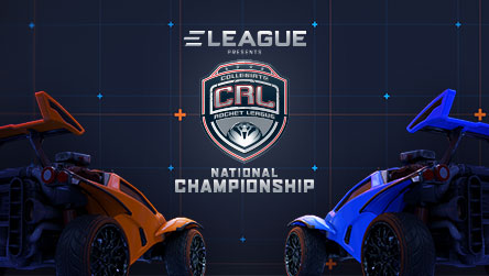 ELEAGUE Presents Collegiate Rocket League National Championship